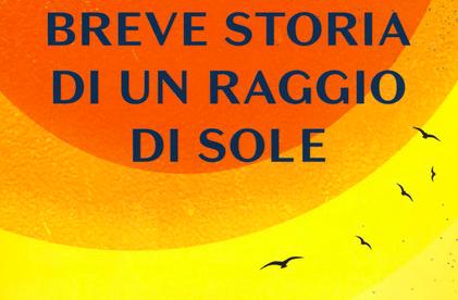 Breve storia di un raggio di sole – il nuovo, consigliatissimo libro di Gianumberto Accinelli